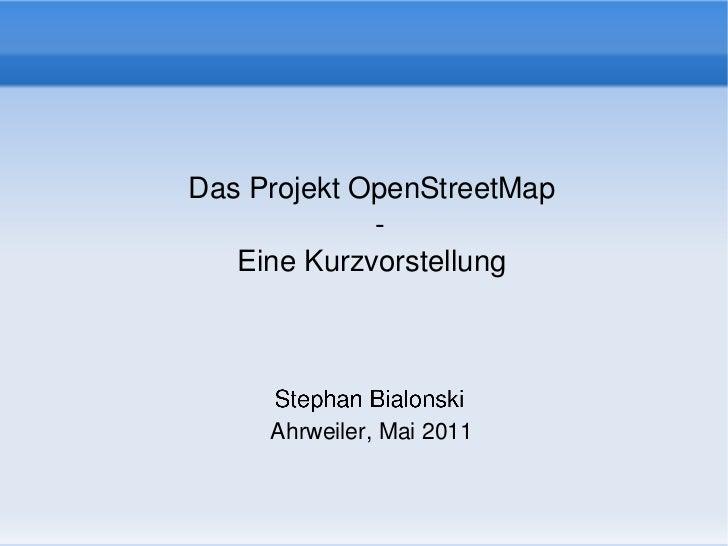 DasProjektOpenStreetMap                        EineKurzvorstellung         Ahrweiler,Mai2011