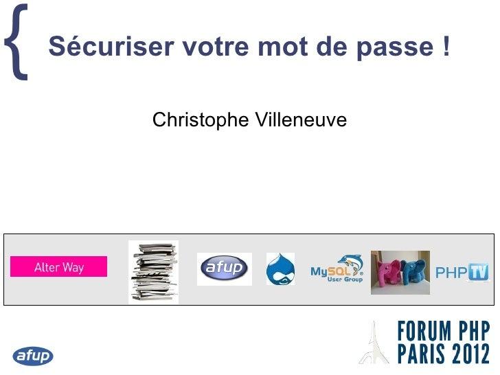 {   Sécuriser votre mot de passe!           Christophe Villeneuve