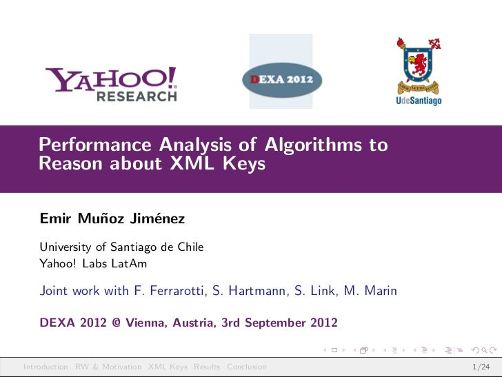 Performance Analysis of Algorithms to   Reason about XML Keys   Emir Mu˜oz Jim´nez          n      e   University of Santi...