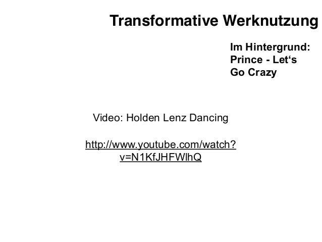 Transformative Werknutzung                              Im Hintergrund:                              Prince - Let's       ...