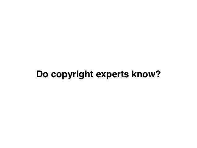 Do copyright experts know?