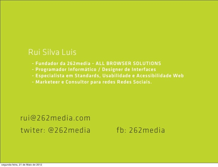 Rui Silva Luis                        -   Fundador da 262media - ALL BROWSER SOLUTIONS                        -   Programa...