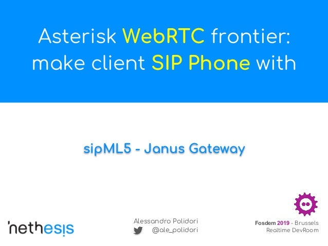 Asterisk WebRTC frontier: make client SIP Phone with sipML5 and Janus…