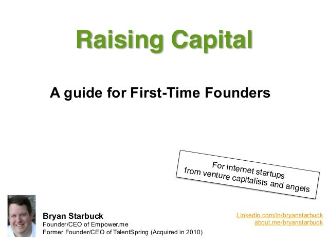 Raising Capital!  A guide for First-Time Founders                                                     Fo                  ...