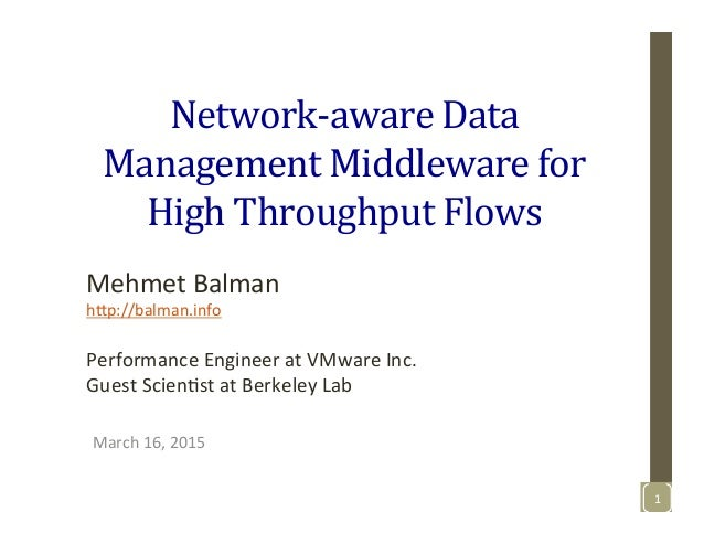 Network-­‐aware	   Data	    Management	   Middleware	   for	    High	   Throughput	   Flows	    March	   16,	   2015	    M...