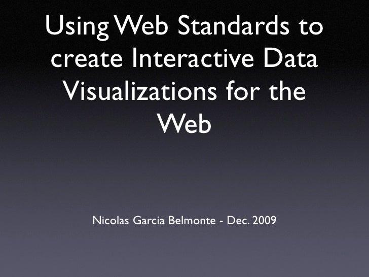 Using Web Standards to create Interactive Data  Visualizations for the           Web      Nicolas Garcia Belmonte - Dec. 2...