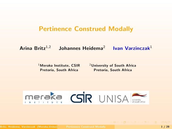 Pertinence Construed Modally                Arina Britz1,2                Johannes Heidema2                Ivan Varzinczak...