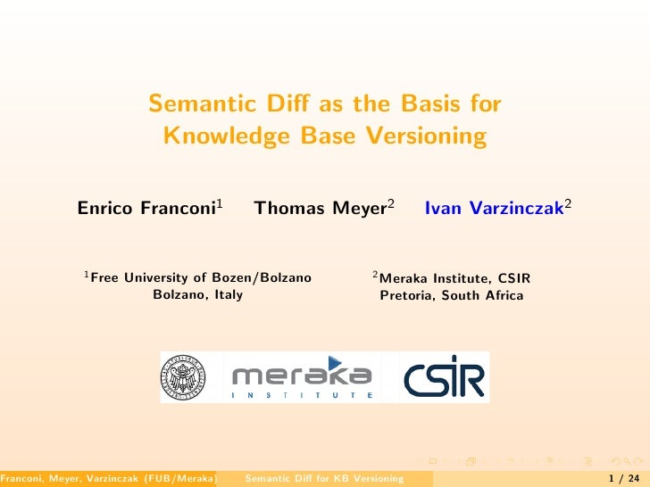 Semantic Diff as the Basis for                             Knowledge Base Versioning                Enrico Franconi1       ...