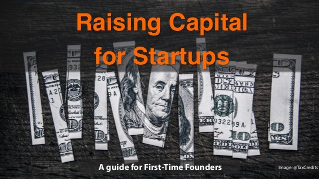 A guide for First-Time Founders Raising Capital 