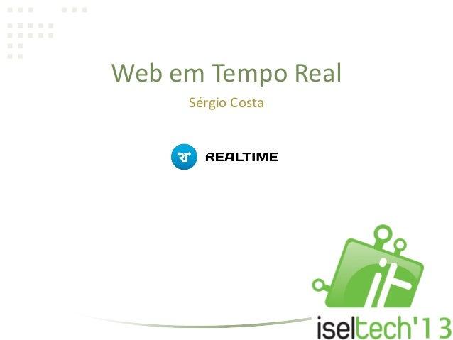 Web em Tempo Real Sérgio Costa