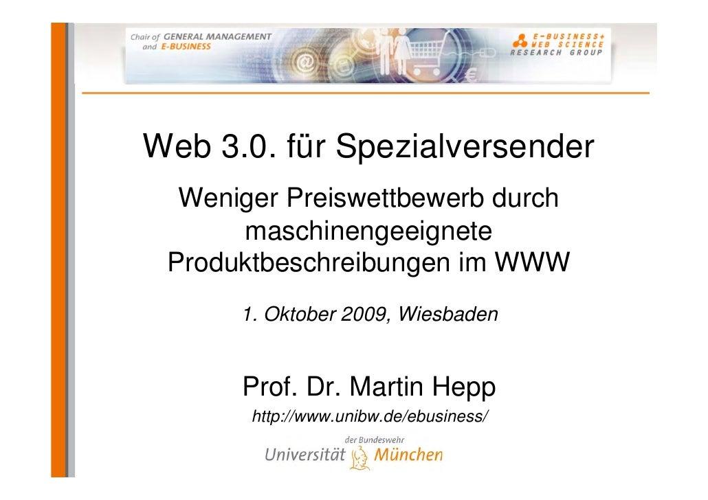 Web 3.0. für Spezialversender   Weniger Preiswettbewerb durch       maschinengeeignete  Produktbeschreibungen im WWW      ...