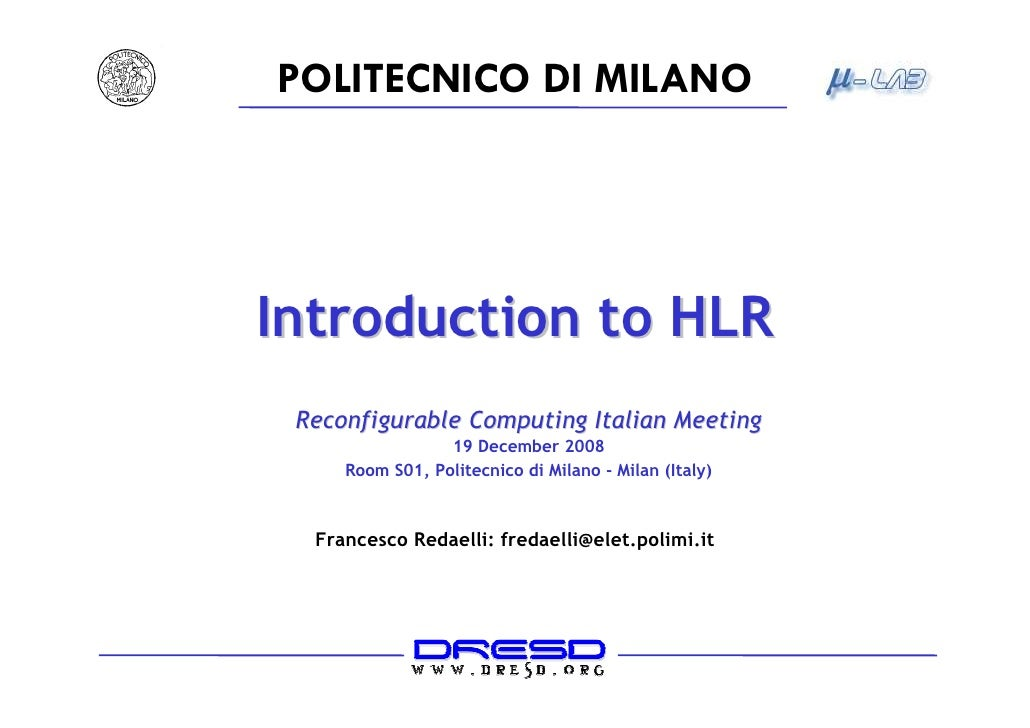 POLITECNICO DI MILANO     Introduction to HLR  Reconfigurable Computing Italian Meeting                  19 December 2008 ...