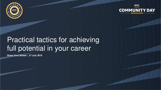 Practical tactics for achieving full potential in your career Diana Cruz Solash | 27 July 2019
