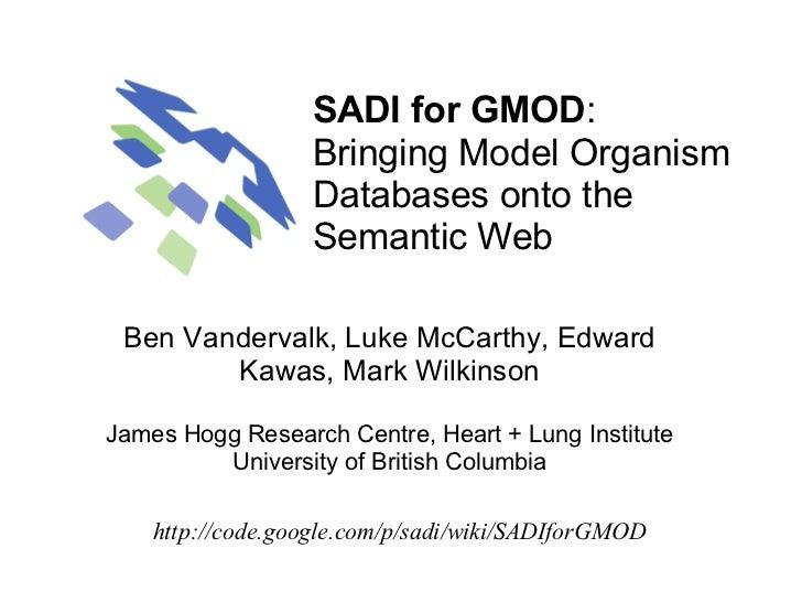 SADI for GMOD:                  BringingModelOrganism                  Databasesontothe                  SemanticW...
