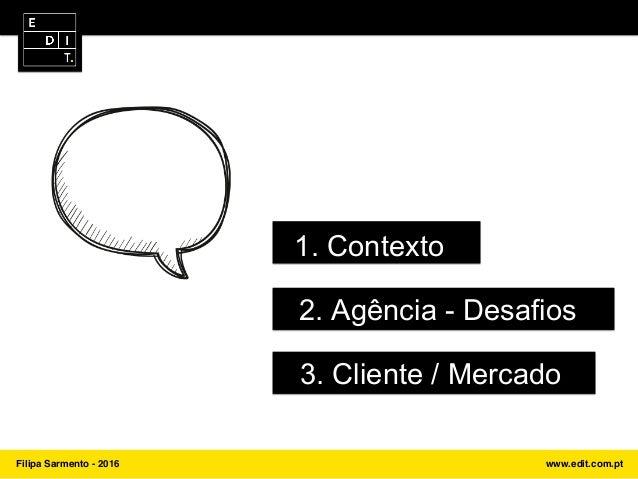 Industry Sessios by EDIT. - Talk #1 - João Vitória e Filipa Sarmento Slide 2