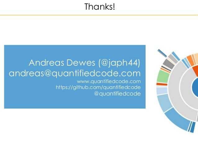 Thanks! Andreas Dewes (@japh44) andreas@quantifiedcode.com www.quantifiedcode.com https://github.com/quantifiedcode @quant...
