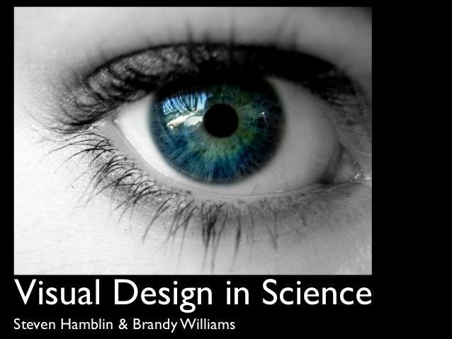 Visual Design in Science Steven Hamblin & Brandy Williams