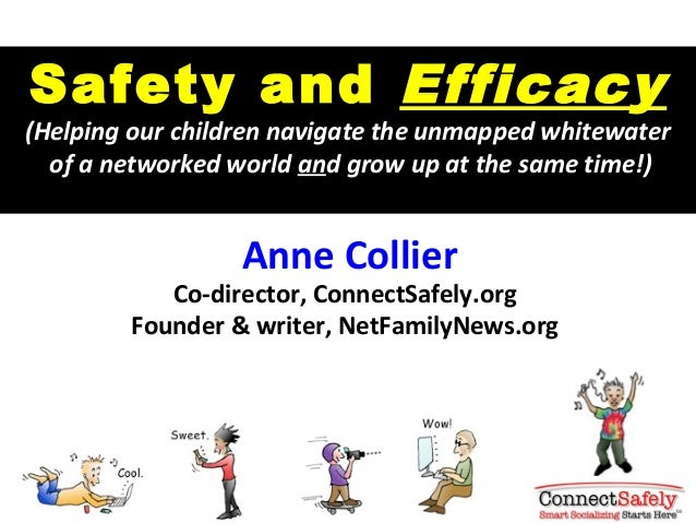 Safety and Efficacy(Helping our children navigate the unmapped whitewater  of a networked world and grow up at the same ti...