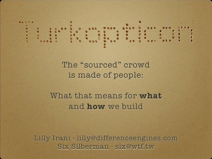 Turkopticon: The Sourced Crowd is Made of People
