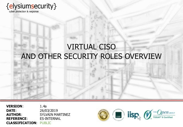 VIRTUAL CISO AND OTHER SECURITY ROLES OVERVIEW VERSION: 1.4a DATE: 26/03/2019 AUTHOR: SYLVAIN MARTINEZ REFERENCE: ES-INTER...
