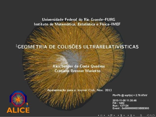 Universidade Federal do Rio GrandeFURG Instituto de Matemática, Estatística e FísicaIMEF ‡GEOMETRIA DE COLISÕES ULTRARELAT...