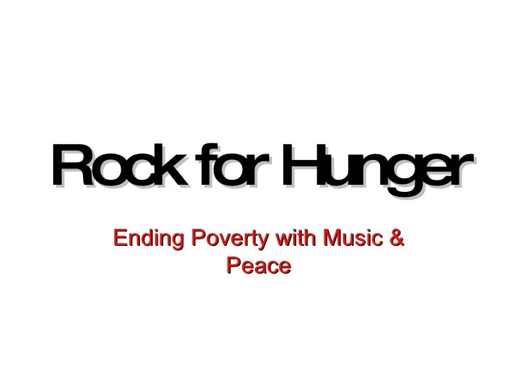 Rock for Hunger Ending Poverty with Music & Peace