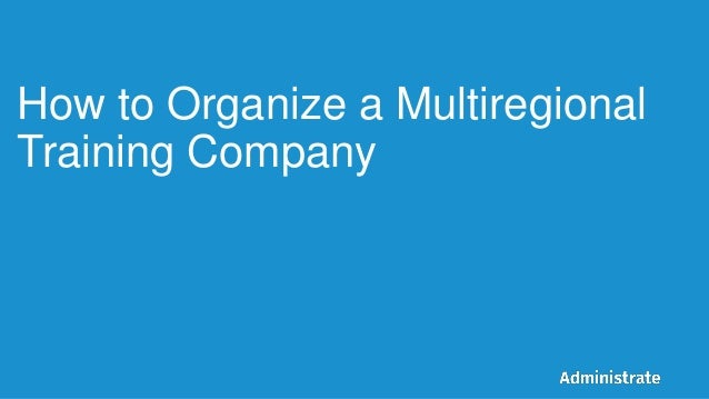 How to Organize a Multiregional Training Company