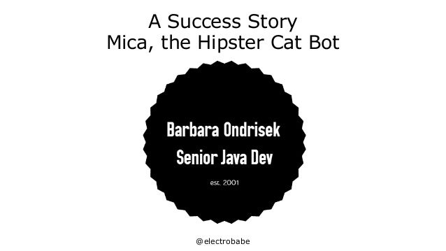 @electrobabe A Success Story Mica, the Hipster Cat Bot