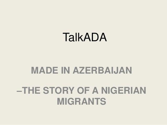 TalkADA MADE IN AZERBAIJAN –THE STORY OF A NIGERIAN MIGRANTS