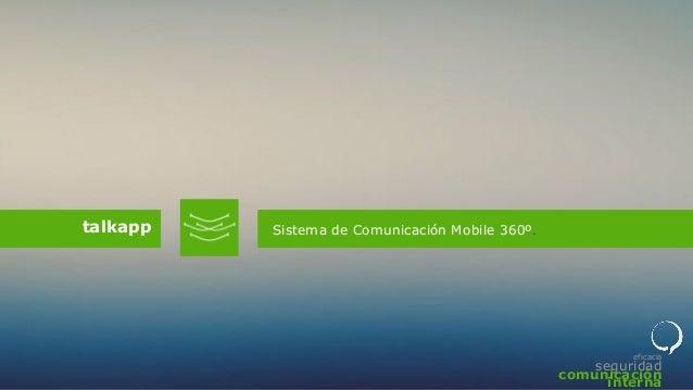 Sistema de Comunicación Mobile 360º.  talkapp  eficacia  seguridad comunicación interna