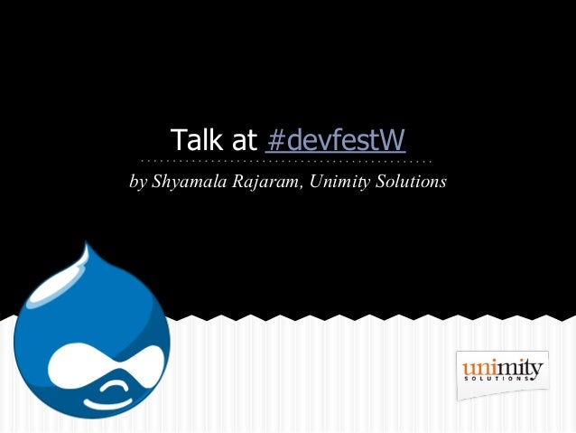 Talk at #devfestWby Shyamala Rajaram, Unimity Solutions