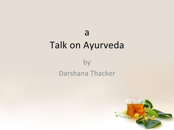 a Talk on Ayurveda by Darshana Thacker