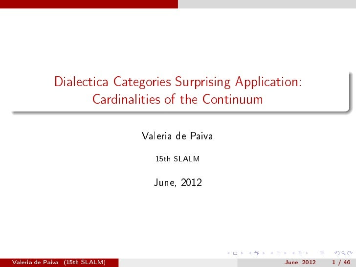Dialectica Categories Surprising Application:                        Cardinalities of the Continuum                       ...