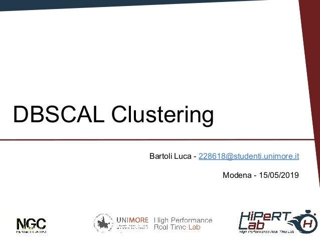 Bartoli Luca San Francisco - 15 May 2019 DBSCAL Clustering Bartoli Luca - 228618@studenti.unimore.it Modena - 15/05/2019 1