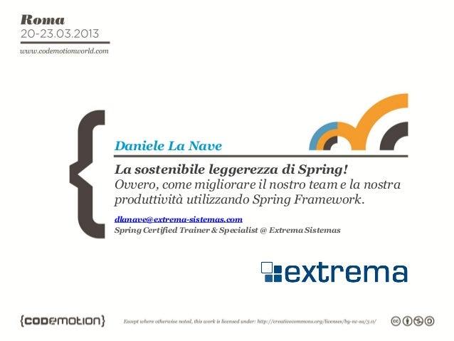 Daniele La NaveLa sostenibile leggerezza di Spring!Ovvero, come migliorare il nostro team e la nostraproduttività utilizza...