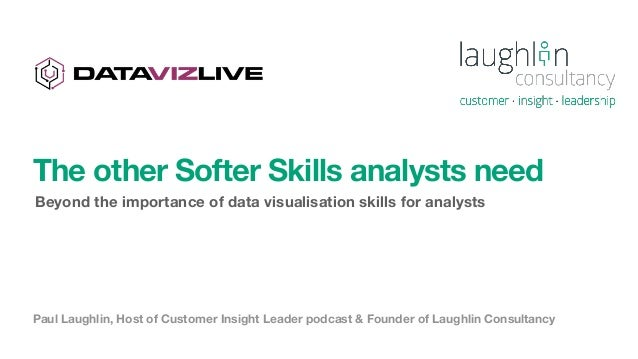 Paul Laughlin, Host of Customer Insight Leader podcast & Founder of Laughlin Consultancy The other Softer Skills analysts ...