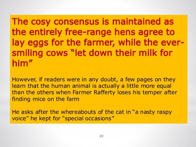 20 The cosy consensus is maintained as the entirely free-range hens agree to lay eggs for the farmer, while the ever- smil...
