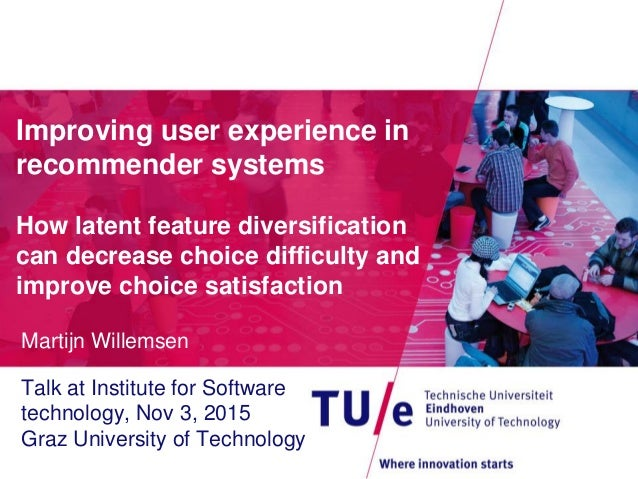 Improving user experience in recommender systems How latent feature diversification can decrease choice difficulty and imp...