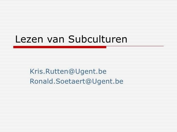 Lezen van Subculturen [email_address]   [email_address]