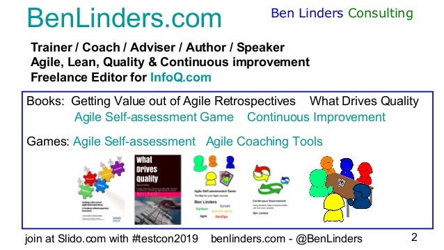 Improving Software Quality with Retrospectives - TestCon Europe 2019 - Ben Linders Slide 2