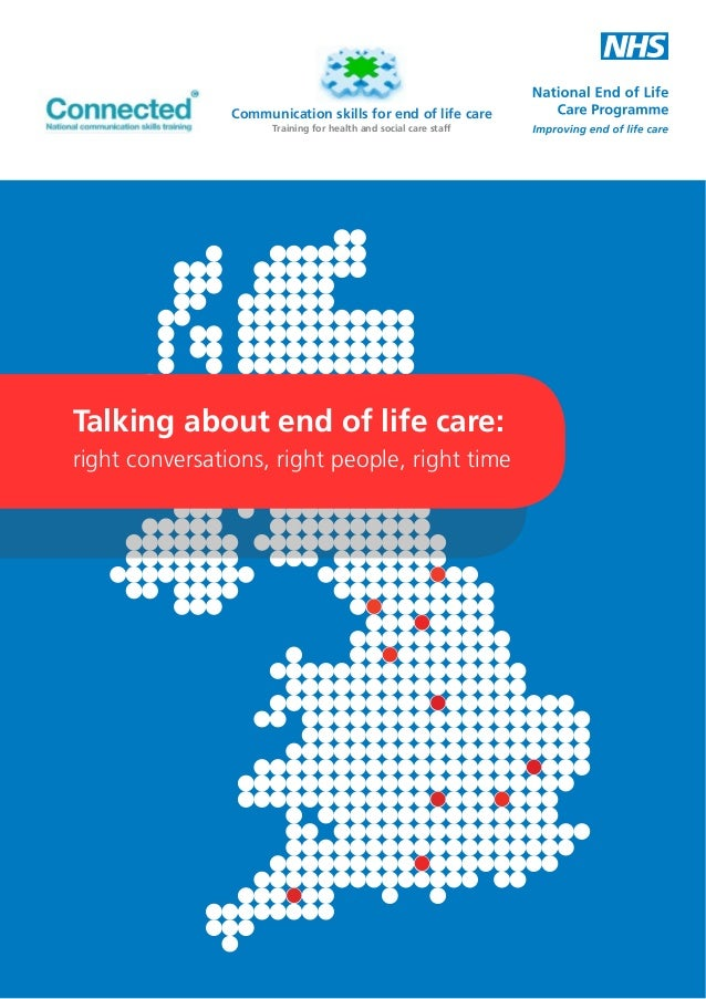Communication skills for end of life care Training for health and social care staff  LOGO Talking about end of life care: ...