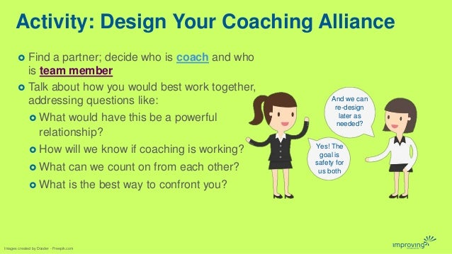 Activity: Design Your Coaching Alliance Images created by Dooder - Freepik.com  Find a partner; decide who is coach and w...