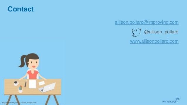 Contact allison.pollard@improving.com @allison_pollard www.allisonpollard.com Images created by Dooder, freepik - Freepik....