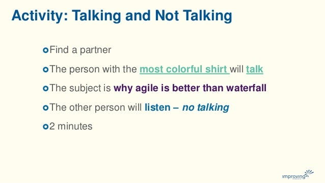 Activity: Talking and Not Talking Find a partner The person with the most colorful shirt will talk The subject is why a...