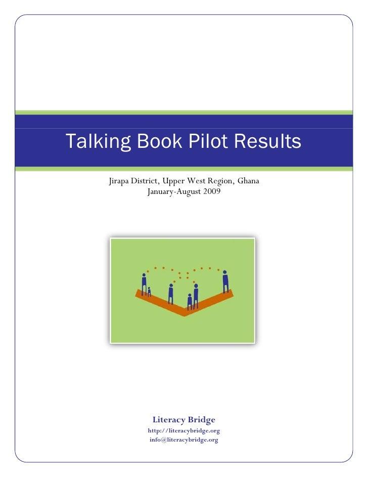 Talking Book Pilot Results     Jirapa District, Upper West Region, Ghana                 January-August 2009              ...