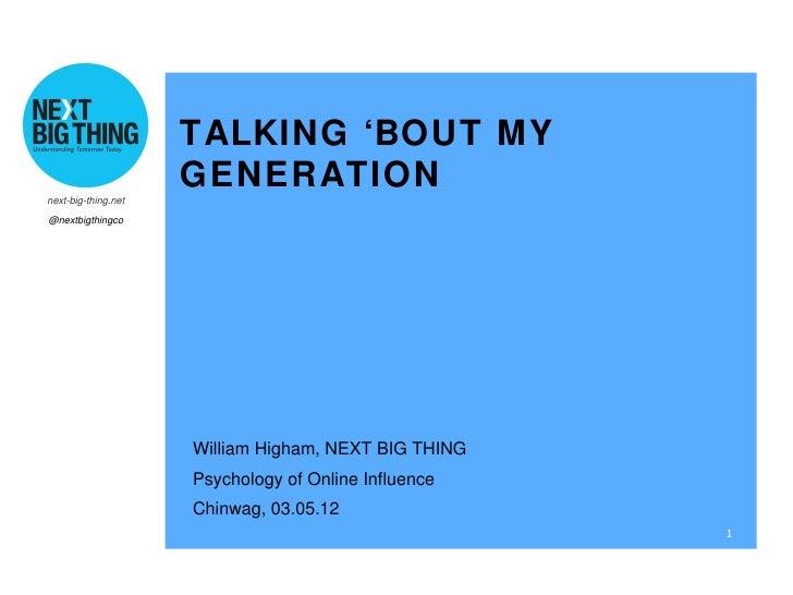 TALKING 'BOUT MYnext-big-thing.net                     GENERATION@nextbigthingco                     William Higham, NEXT ...