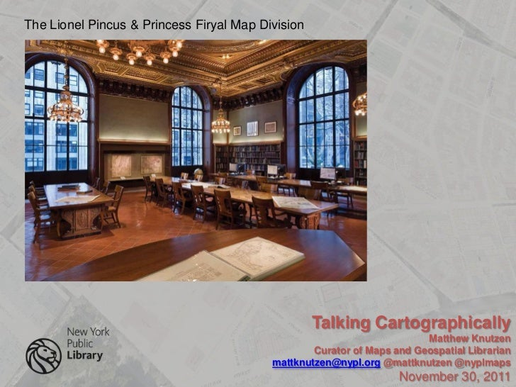 The Lionel Pincus & Princess Firyal Map Division                                                   Talking Cartographicall...