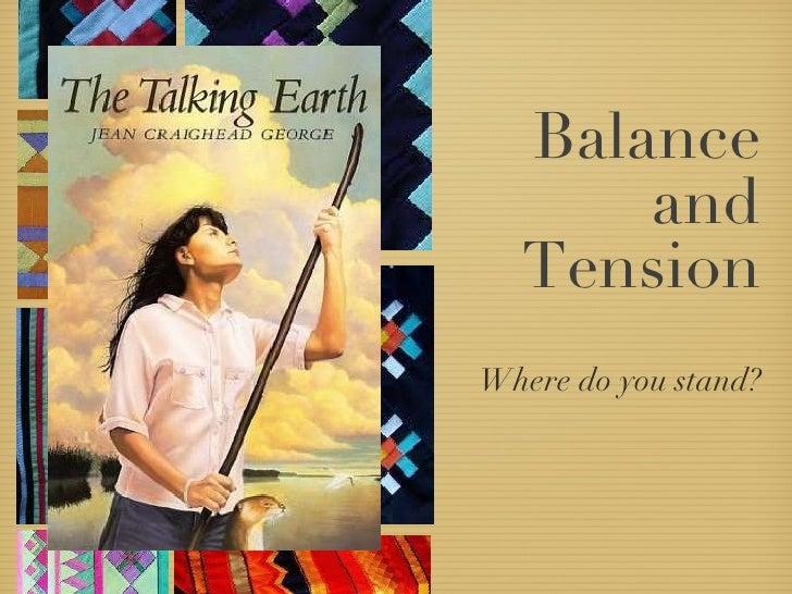 Balance and Tension <ul><li>Where do you stand? </li></ul>