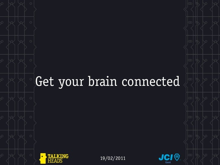 Get your brain connected          19/02/2011