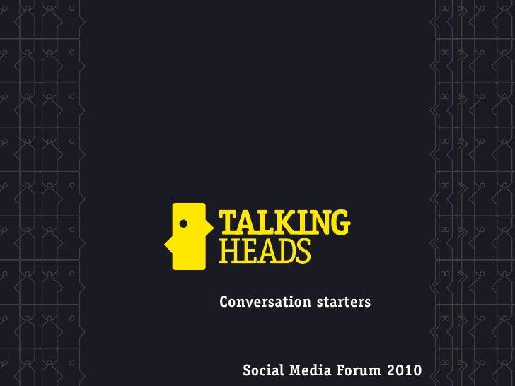 Conversation starters       Social Media Forum 2010